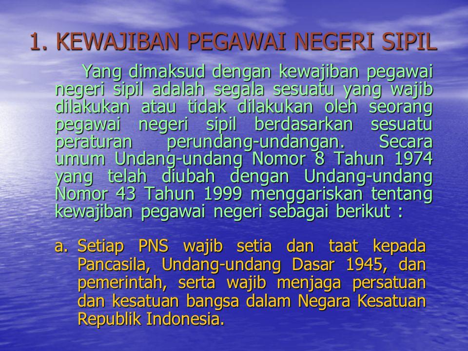 1. KEWAJIBAN PEGAWAI NEGERI SIPIL