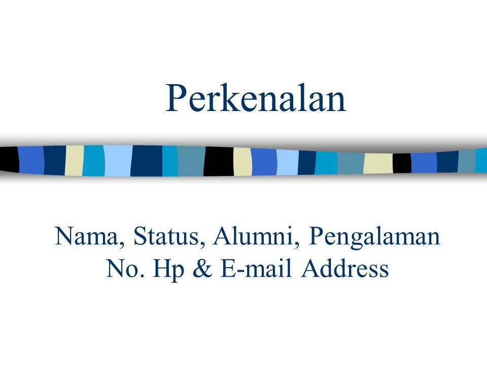 Nama, Status, Alumni, Pengalaman