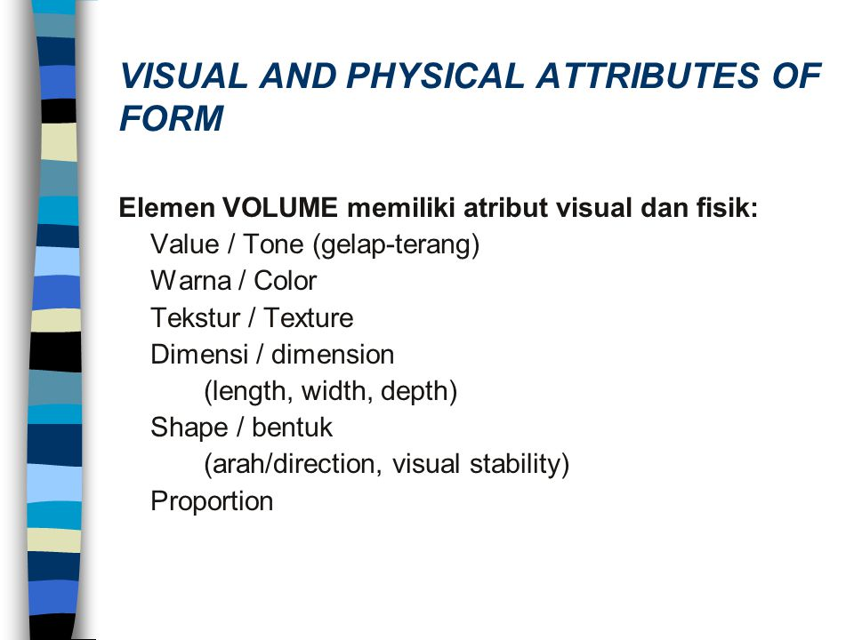 VISUAL AND PHYSICAL ATTRIBUTES OF FORM