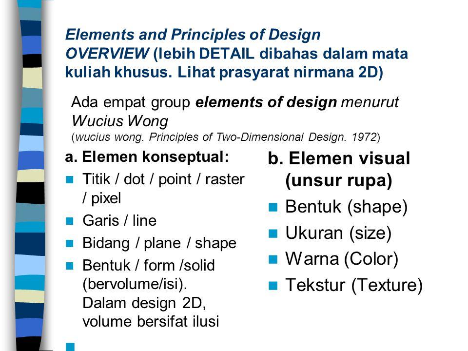 b. Elemen visual (unsur rupa) Bentuk (shape) Ukuran (size)