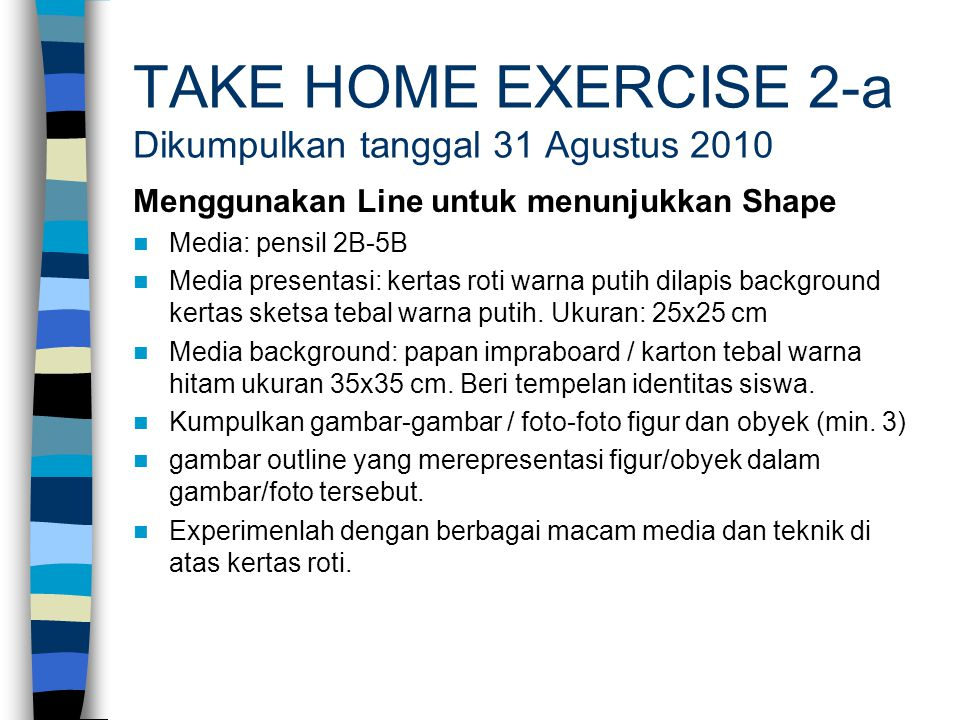 TAKE HOME EXERCISE 2-a Dikumpulkan tanggal 31 Agustus 2010