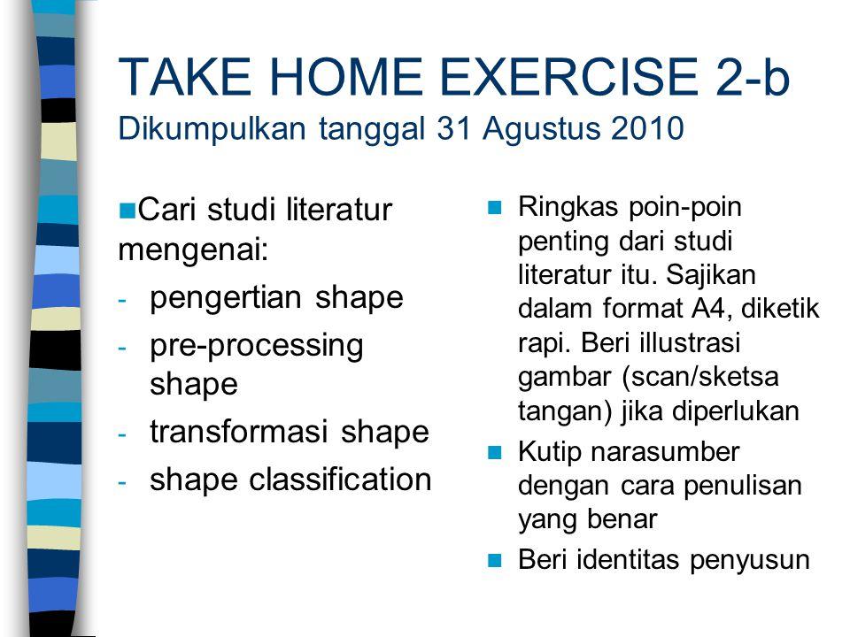 TAKE HOME EXERCISE 2-b Dikumpulkan tanggal 31 Agustus 2010