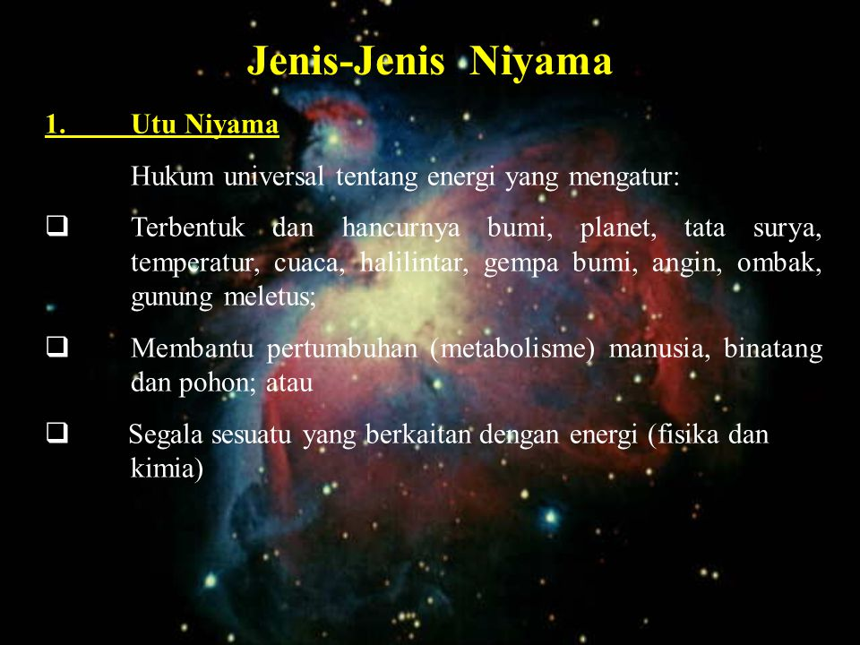 Jenis-Jenis Niyama 1. Utu Niyama