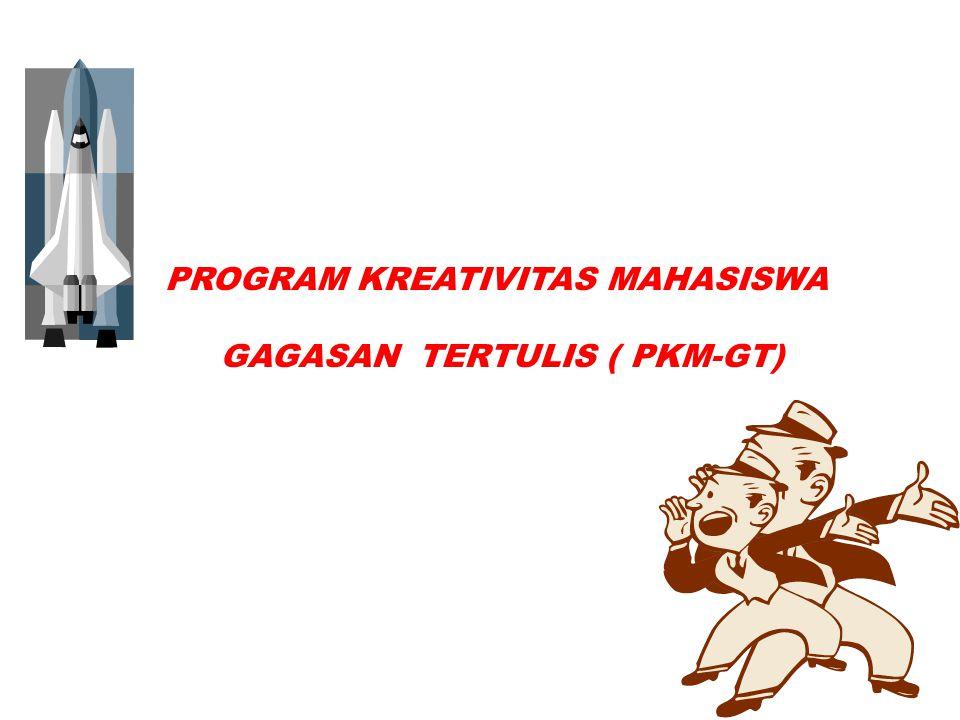 PROGRAM KREATIVITAS MAHASISWA GAGASAN TERTULIS ( PKM-GT)