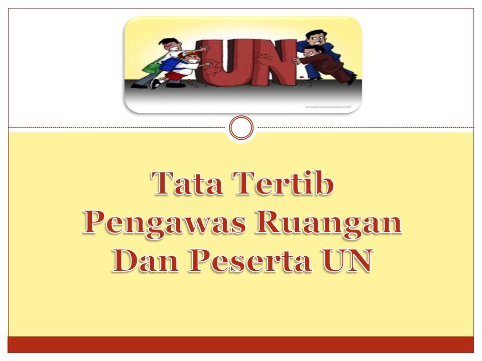 Tata Tertib Pengawas Ruangan Dan Peserta UN