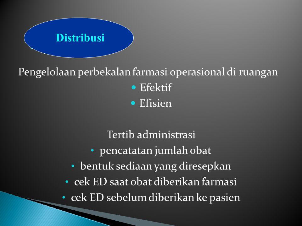 Distribusi Pengelolaan perbekalan farmasi operasional di ruangan
