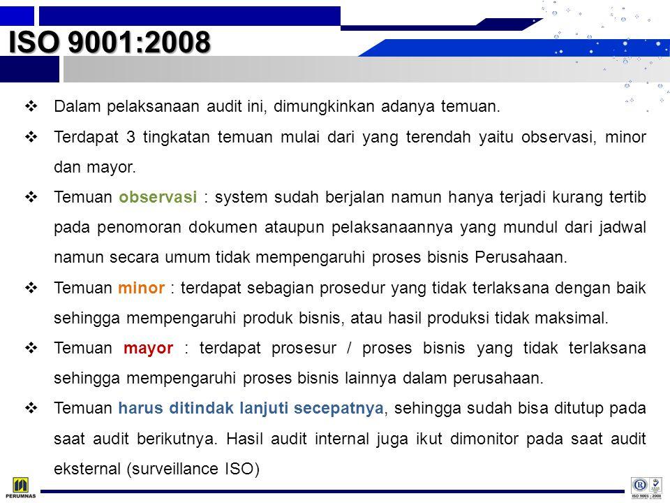 ISO 9001:2008 Dalam pelaksanaan audit ini, dimungkinkan adanya temuan.