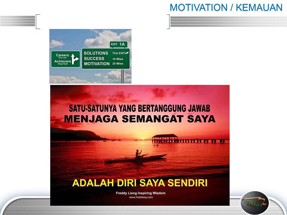 MOTIVATION / KEMAUAN
