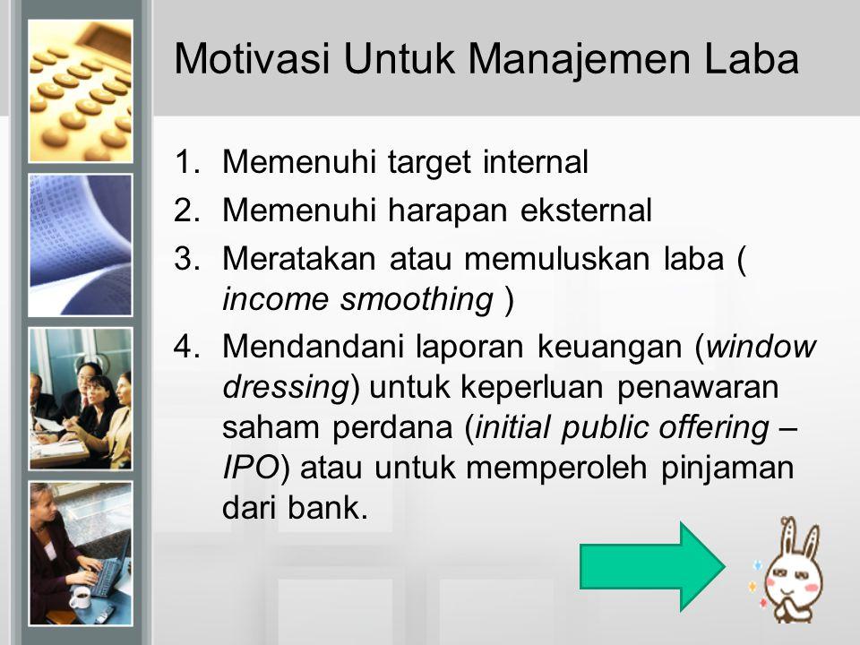 Motivasi Untuk Manajemen Laba