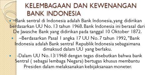 KELEMBAGAAN DAN KEWENANGAN BANK INDONESIA