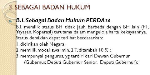 3. SEBAGAI BADAN HUKUM B.I. Sebagai Badan Hukum PERDATA