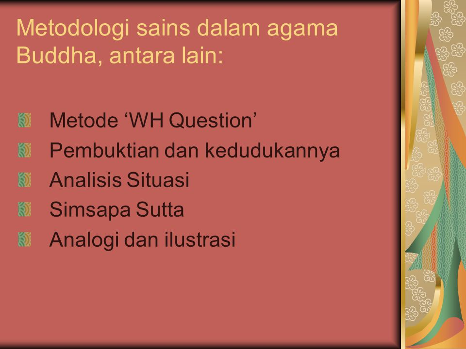 Metodologi sains dalam agama Buddha, antara lain: