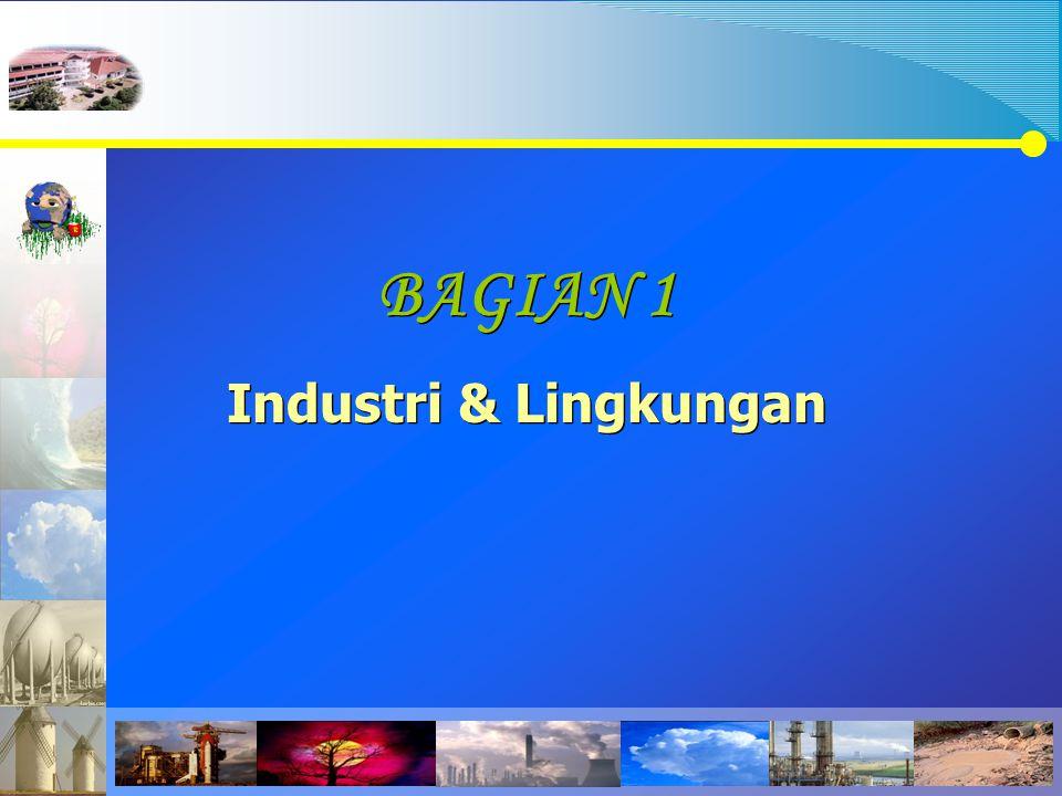 BAGIAN 1 Industri & Lingkungan