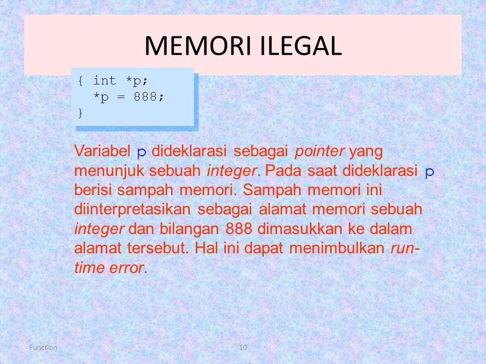 MEMORI ILEGAL { int *p; *p = 888; }