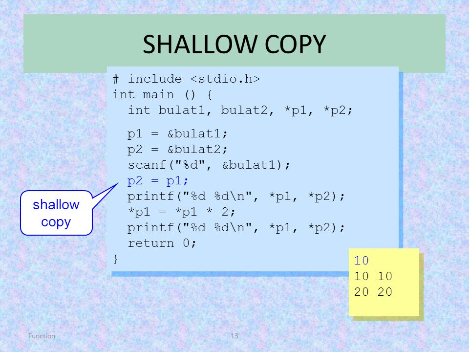 SHALLOW COPY shallow copy # include <stdio.h> int main () {