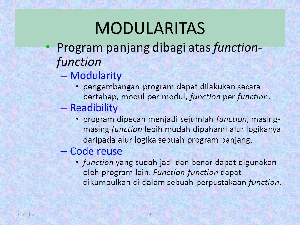 MODULARITAS Program panjang dibagi atas function-function Modularity