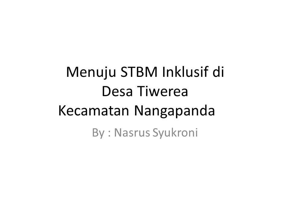 Menuju STBM Inklusif di Desa Tiwerea Kecamatan Nangapanda