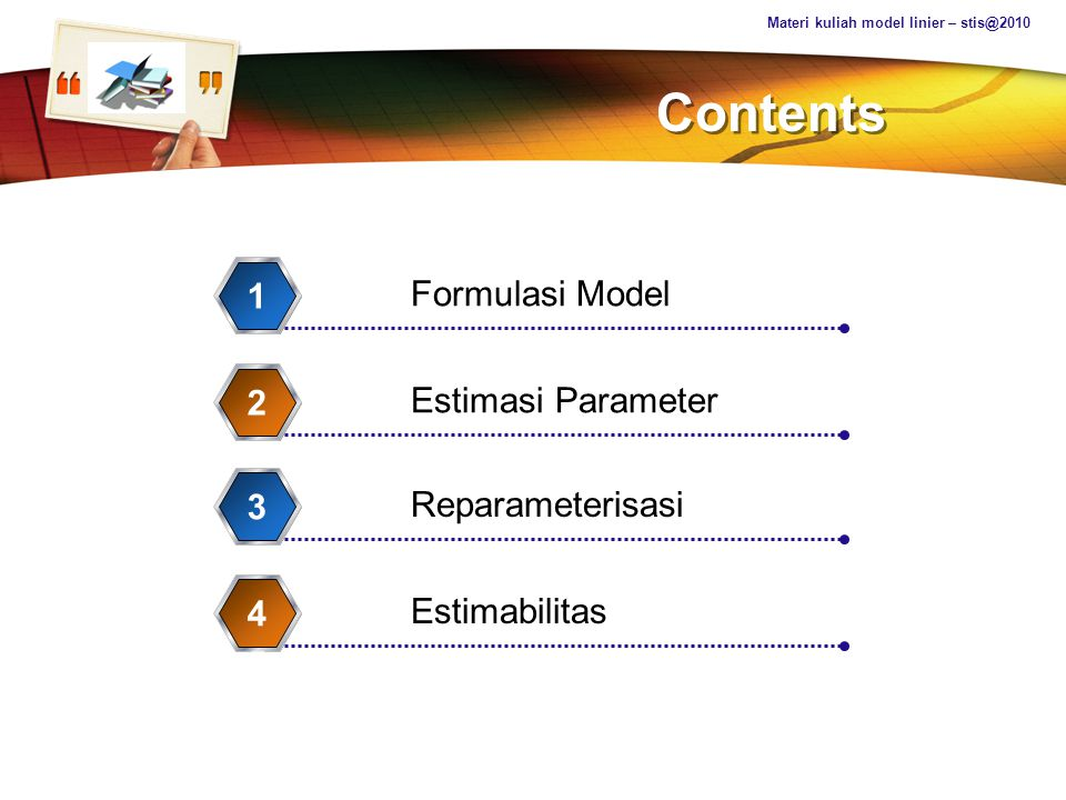 Contents 1 Formulasi Model 2 Estimasi Parameter 3 Reparameterisasi 4