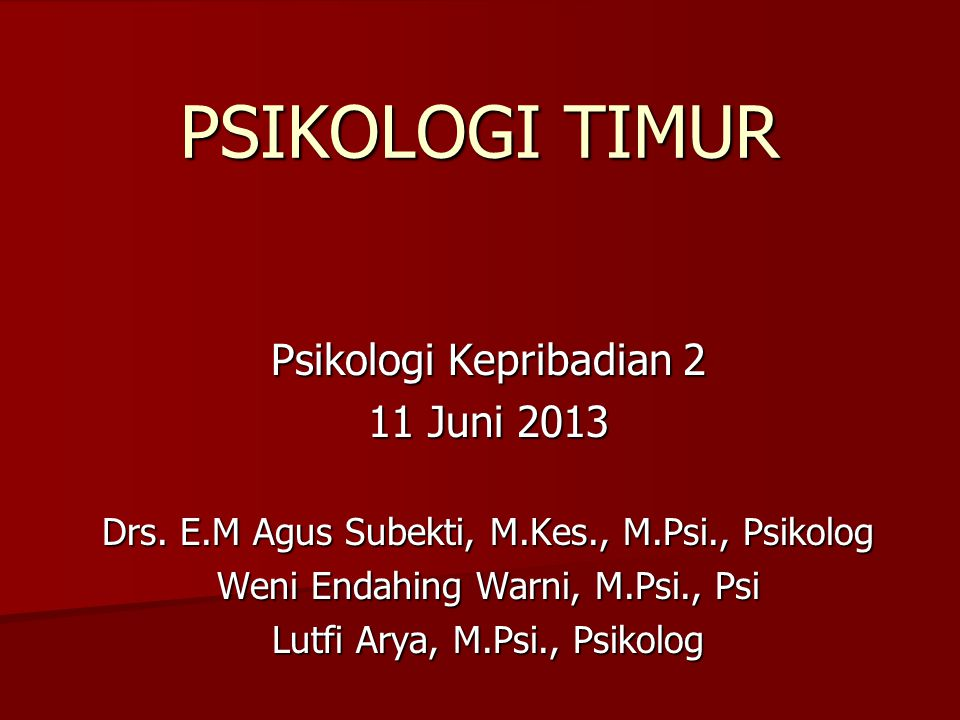 PSIKOLOGI TIMUR Psikologi Kepribadian 2 11 Juni 2013