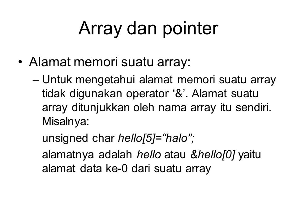 Array dan pointer Alamat memori suatu array: