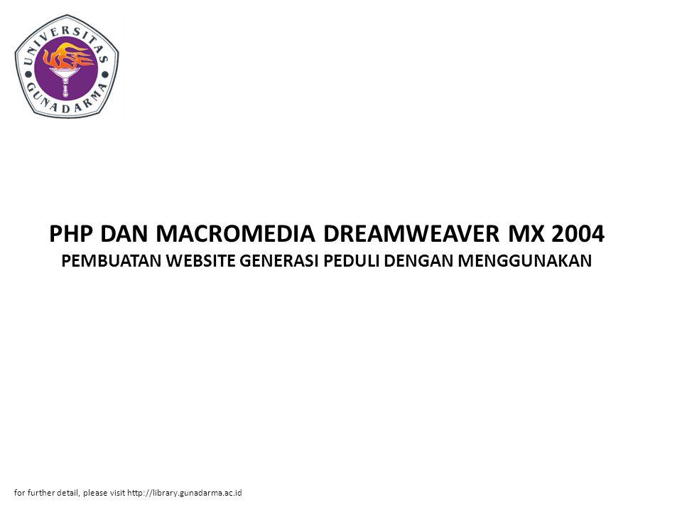 PHP DAN MACROMEDIA DREAMWEAVER MX 2004 PEMBUATAN WEBSITE GENERASI PEDULI DENGAN MENGGUNAKAN