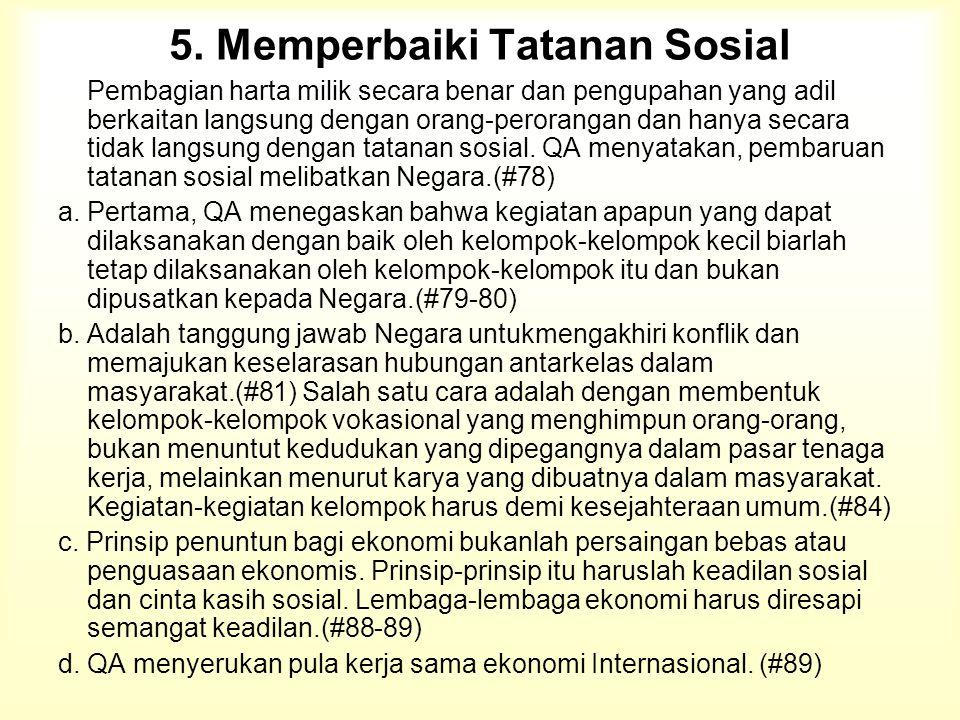 5. Memperbaiki Tatanan Sosial