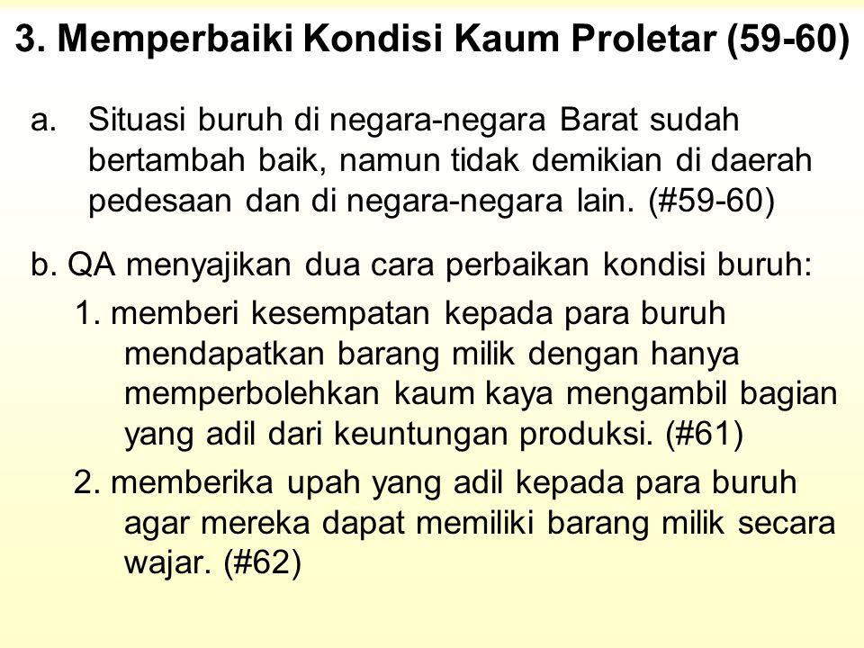 3. Memperbaiki Kondisi Kaum Proletar (59-60)