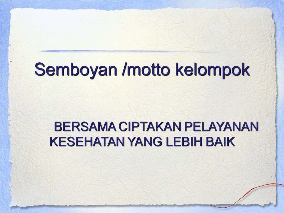 Semboyan /motto kelompok