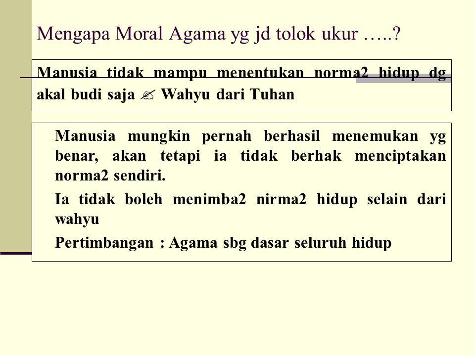 Mengapa Moral Agama yg jd tolok ukur …..