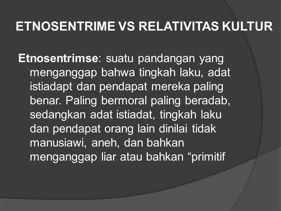 ETNOSENTRIME VS RELATIVITAS KULTUR