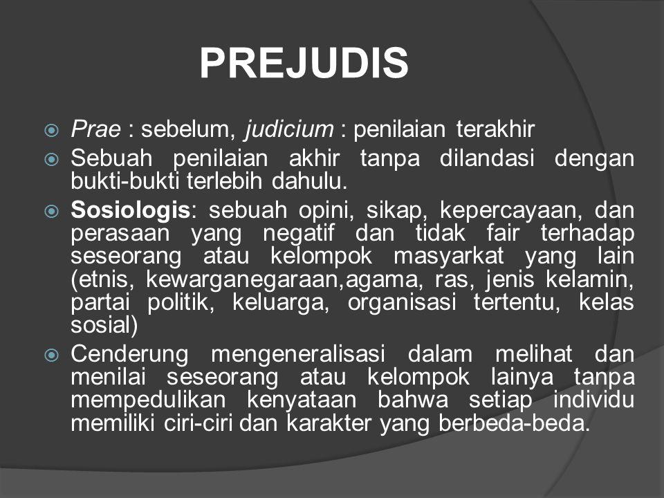 PREJUDIS Prae : sebelum, judicium : penilaian terakhir