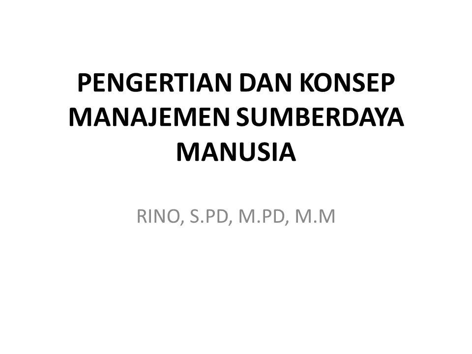 PENGERTIAN DAN KONSEP MANAJEMEN SUMBERDAYA MANUSIA