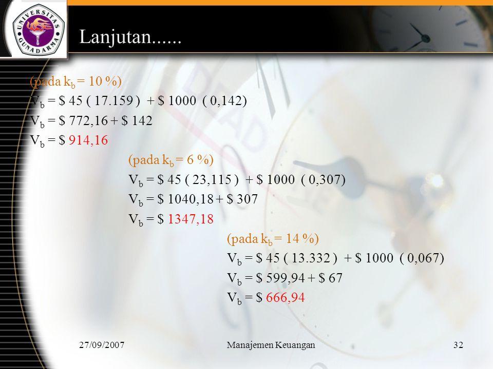 Lanjutan...... (pada kb = 10 %) Vb = $ 45 ( 17.159 ) + $ 1000 ( 0,142)