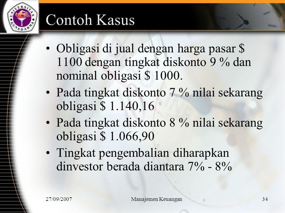 Contoh Kasus Obligasi di jual dengan harga pasar $ 1100 dengan tingkat diskonto 9 % dan nominal obligasi $ 1000.