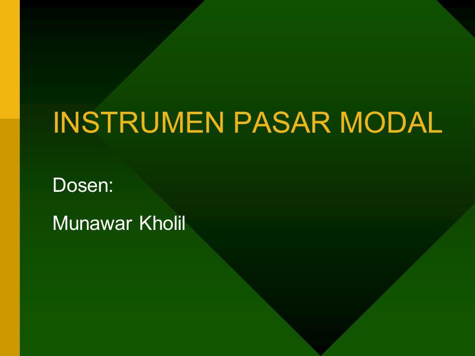 4/10/2017 INSTRUMEN PASAR MODAL Dosen: Munawar Kholil