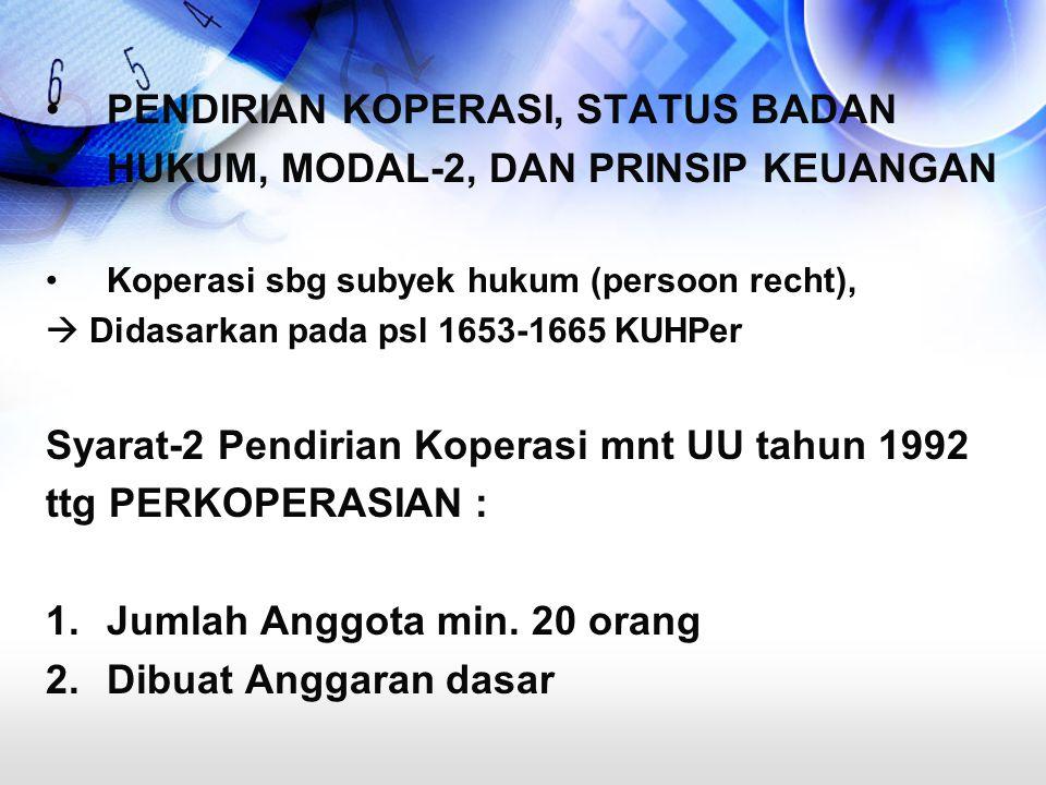 PENDIRIAN KOPERASI, STATUS BADAN HUKUM, MODAL-2, DAN PRINSIP KEUANGAN
