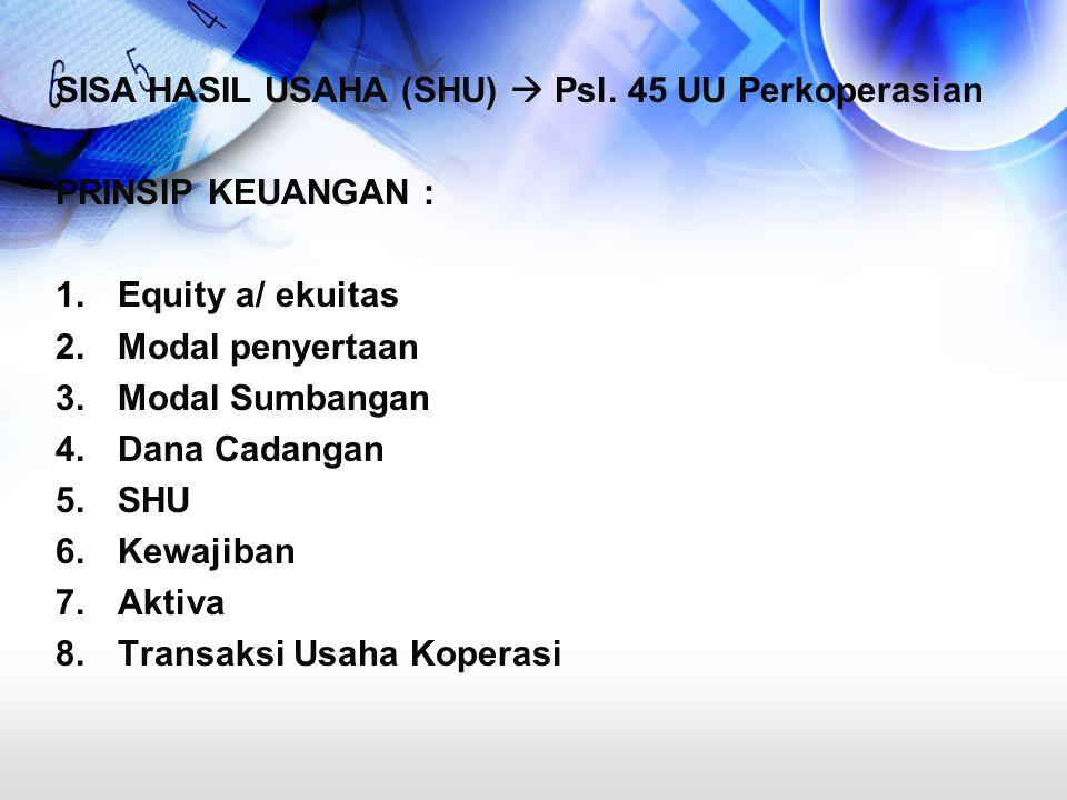 SISA HASIL USAHA (SHU)  Psl. 45 UU Perkoperasian
