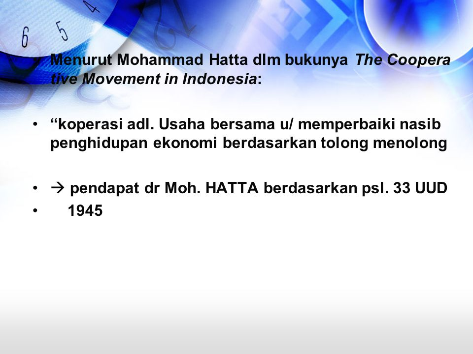 Menurut Mohammad Hatta dlm bukunya The Cooperative Movement in Indonesia:
