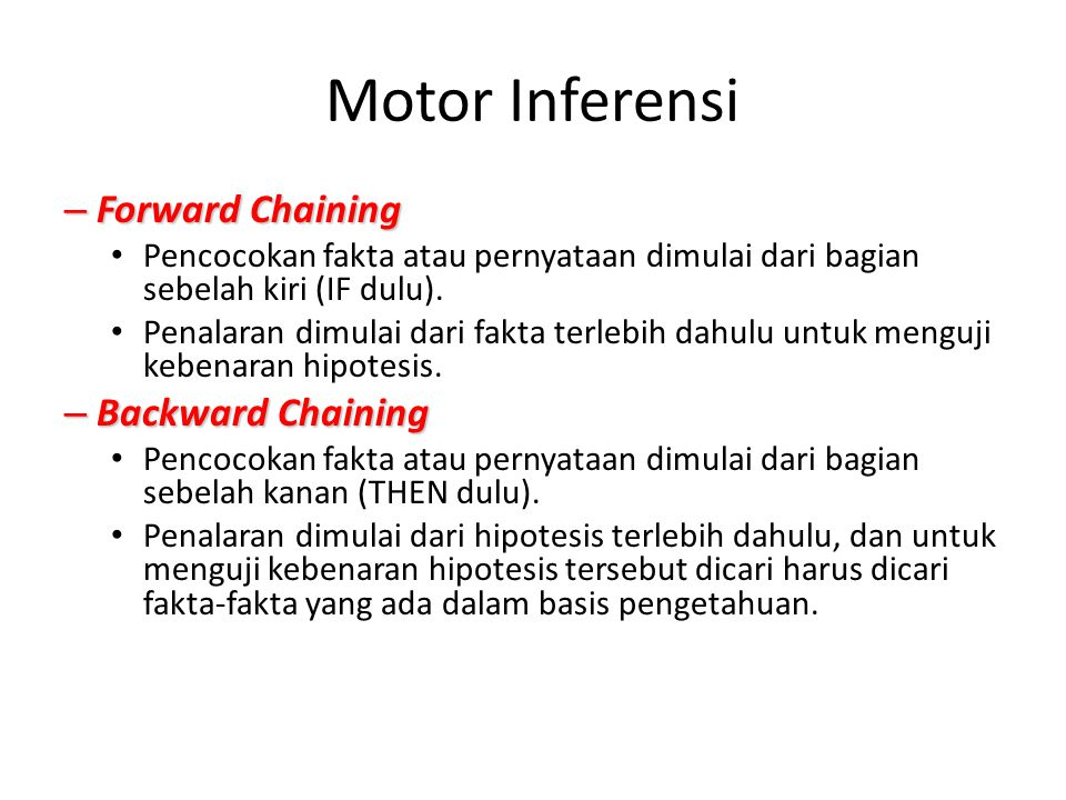 Motor Inferensi Forward Chaining Backward Chaining