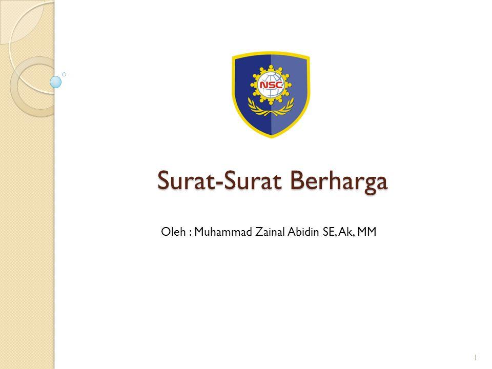 Surat-Surat Berharga Oleh : Muhammad Zainal Abidin SE, Ak, MM