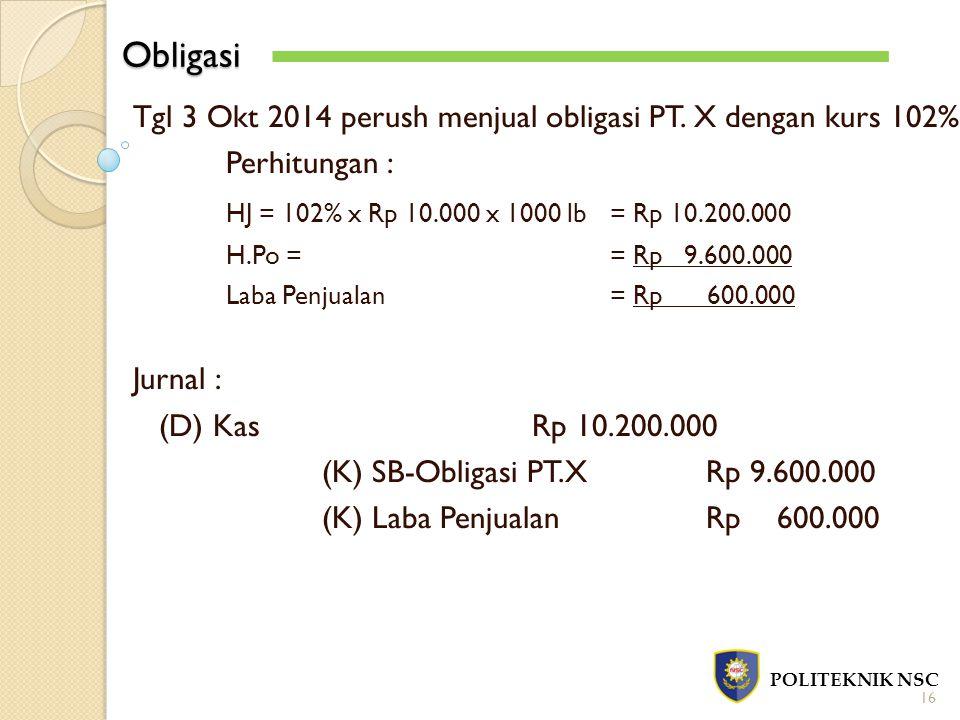 Obligasi HJ = 102% x Rp 10.000 x 1000 lb = Rp 10.200.000