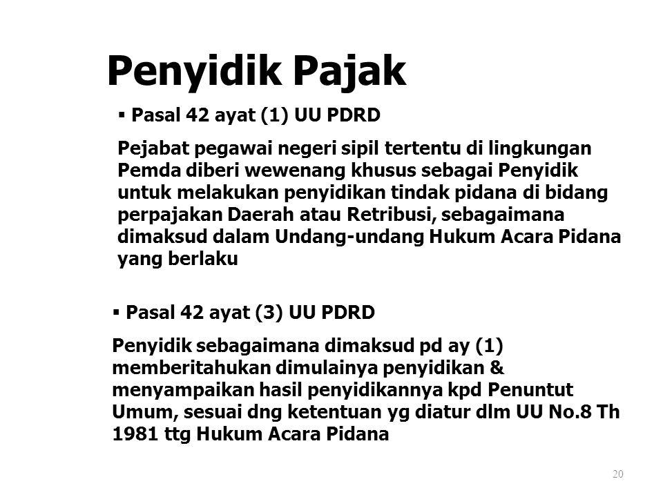 Penyidik Pajak Pasal 42 ayat (1) UU PDRD