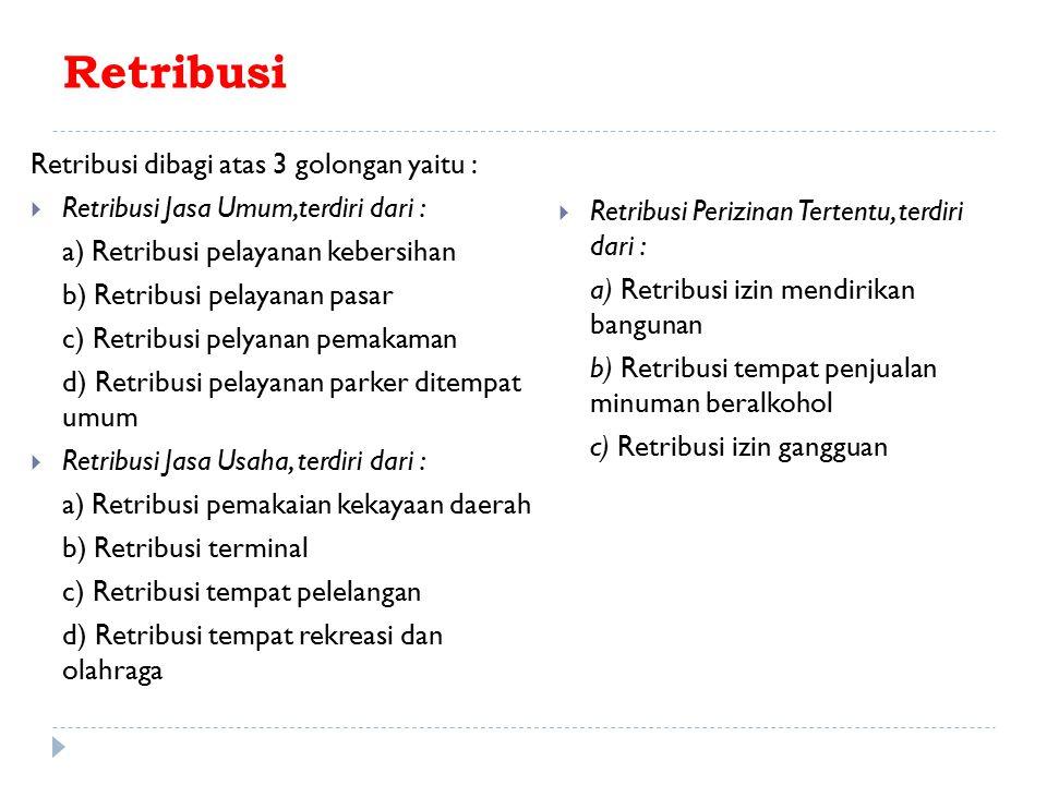 Retribusi Retribusi dibagi atas 3 golongan yaitu :