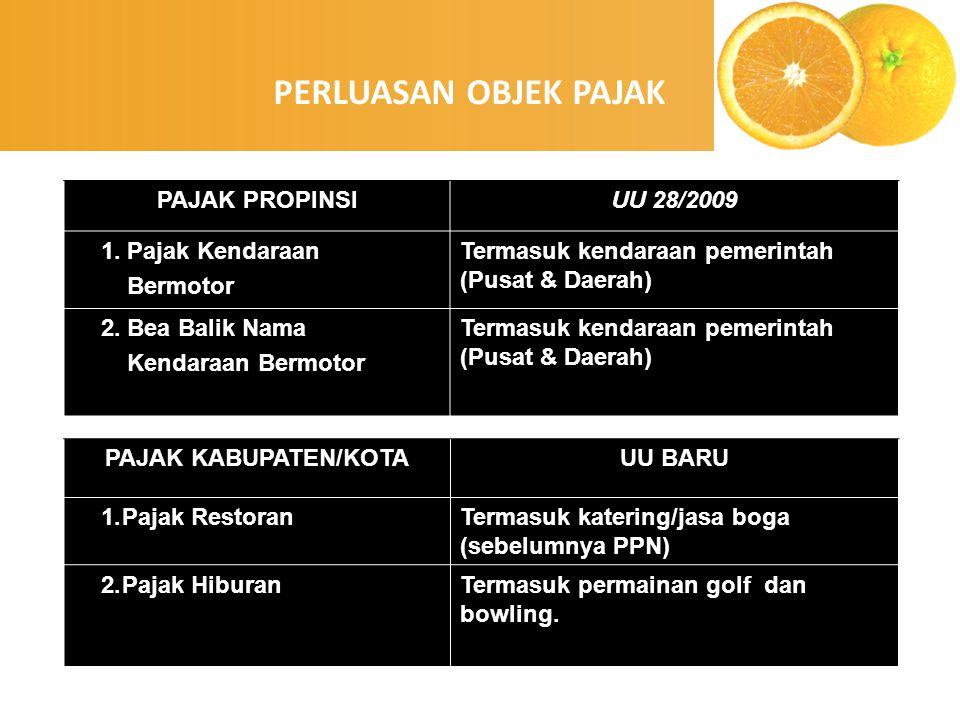 PERLUASAN OBJEK PAJAK PAJAK PROPINSI UU 28/2009 1. Pajak Kendaraan