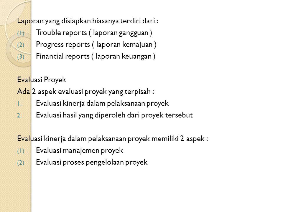 Laporan yang disiapkan biasanya terdiri dari :