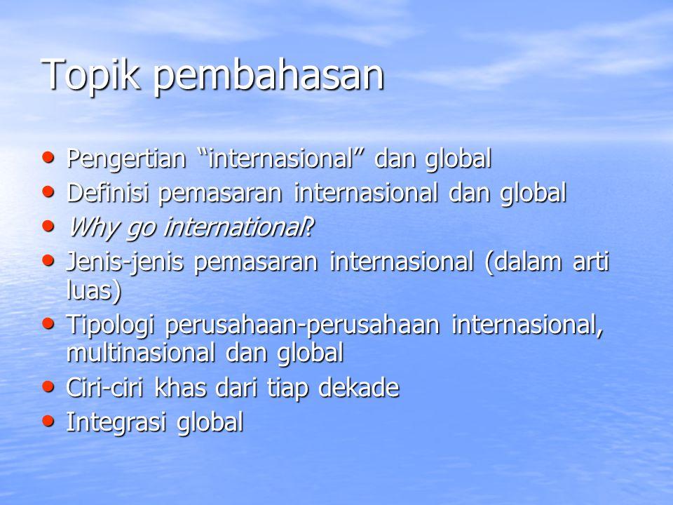 Topik pembahasan Pengertian internasional dan global