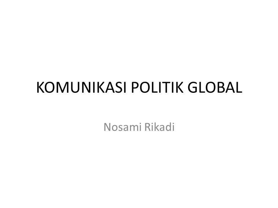 KOMUNIKASI POLITIK GLOBAL