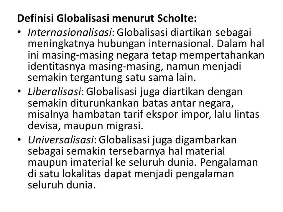 Definisi Globalisasi menurut Scholte: