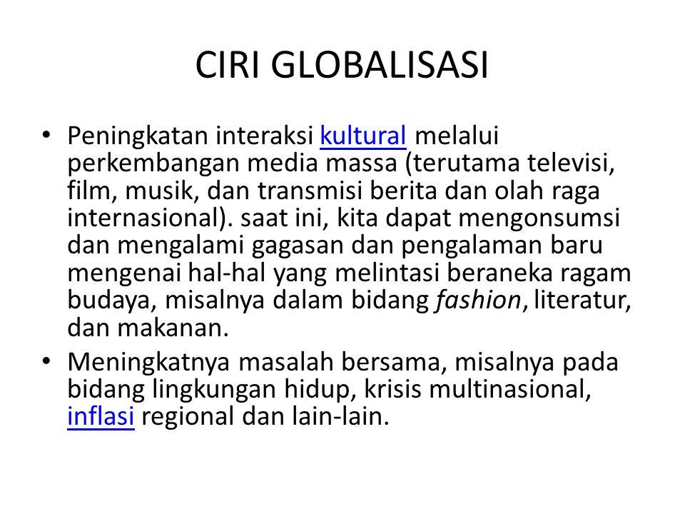 CIRI GLOBALISASI
