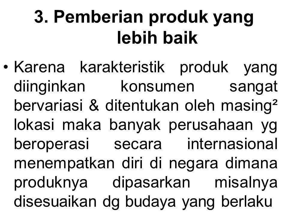 3. Pemberian produk yang lebih baik